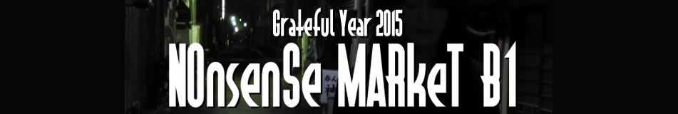 Grateful Year 2015 「NOnsenSe MARkeT B1」